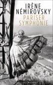 Pariser Symphonie, Némirovsky, Irène, Manesse Verlag GmbH, EAN/ISBN-13: 9783717524120
