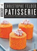 Patisserie - Meisterhafte Törtchen Schritt für Schritt, Felder, Christophe, Christian Verlag, EAN/ISBN-13: 9783862447558