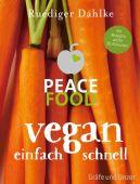 Peace Food - Vegan einfach schnell, Dahlke, Ruediger, Gräfe und Unzer, EAN/ISBN-13: 9783833846304