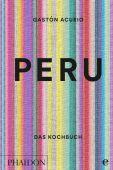 Peru - Das Kochbuch, Acurio, Gastón/Sewell, Andy, Edel Germany GmbH, EAN/ISBN-13: 9783944297200