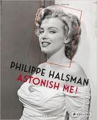 Philippe Halsman - Astonish Me!