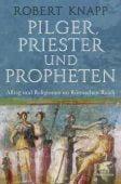 Pilger, Priester und Propheten, Knapp, Robert, Klett-Cotta, EAN/ISBN-13: 9783608963397