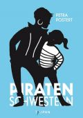 Piratenschwestern, Postert, Petra, Tulipan Verlag GmbH, EAN/ISBN-13: 9783864293009