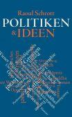 Politiken & Ideen, Schrott, Raoul, Carl Hanser Verlag GmbH & Co.KG, EAN/ISBN-13: 9783446258228