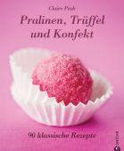 Pralinen, Trüffel und Konfekt, Ptak, Claire, Christian Verlag, EAN/ISBN-13: 9783862440900