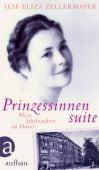 Prinzessinnensuite, Zellermayer, Ilse Eliza, Aufbau Verlag GmbH & Co. KG, EAN/ISBN-13: 9783351027209