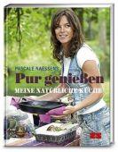 Pur genießen, Naessens, Pascale, ZS Verlag GmbH, EAN/ISBN-13: 9783898834766