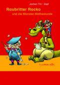 Raubritter Rocko und die Monster-Mathestunde, Till, Jochen, Tulipan Verlag GmbH, EAN/ISBN-13: 9783864291906