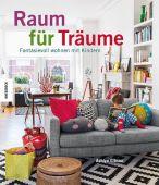 Raum für Träume, Gibson, Ashlyn/Robertson, Ben, Knesebeck Verlag, EAN/ISBN-13: 9783868739442