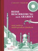 Reisebeschreibung nach Arabien und andern umliegenden Ländern, Niebuhr, Carsten, EAN/ISBN-13: 9783847700203
