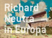 Richard Neutra in Europa, Baan, Iwan, DuMont Buchverlag GmbH & Co. KG, EAN/ISBN-13: 9783832192860
