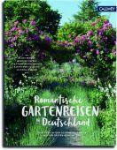 Romantische Gartenreisen in Deutschland, Callwey Verlag, EAN/ISBN-13: 9783766722645