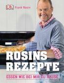 Rosins Rezepte, Rosin, Frank, Dorling Kindersley Verlag GmbH, EAN/ISBN-13: 9783831026760