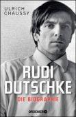 Rudi Dutschke. Die Biographie, Chaussy, Ulrich, Droemer Knaur, EAN/ISBN-13: 9783426277522