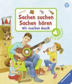 Sachen suchen, Sachen hören: Wir machen Musik, Nahrgang, Frauke, Ravensburger Buchverlag, EAN/ISBN-13: 9783473437726