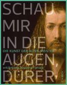 Schau mir in die Augen, Dürer!, Partsch, Susanna, Verlag C. H. BECK oHG, EAN/ISBN-13: 9783406712067