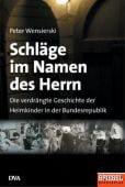 Schläge im Namen des Herrn, Wensierski, Peter, DVA Deutsche Verlags-Anstalt GmbH, EAN/ISBN-13: 9783421047564