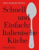 Schnell & Einfach: Italienische Küche, Phaidon, EAN/ISBN-13: 9780714872056