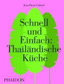 Schnell und Einfach: Thailändische Küche, Gabriel, Jean-Pierre, Phaidon, EAN/ISBN-13: 9780714873619
