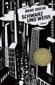 Schwarz und Weiß, Dische, Irene, Hoffmann und Campe Verlag GmbH, EAN/ISBN-13: 9783455404777