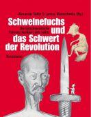 Schweinefuchs und das Schwert der Revolution, Verlag Antje Kunstmann GmbH, EAN/ISBN-13: 9783888974892