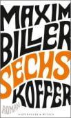 Sechs Koffer, Biller, Maxim, Verlag Kiepenheuer & Witsch GmbH & Co KG, EAN/ISBN-13: 9783462050868