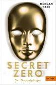 Secret Zero. Band 2. Der Doppelgänger, Dark, Morgan, Beltz, Julius Verlag, EAN/ISBN-13: 9783407749611