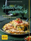 Seelenfutter vegetarisch, Bodensteiner, Susanne/Schlimm, Sabine/Binner, Mona, Gräfe und Unzer, EAN/ISBN-13: 9783833841774
