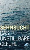 Sehnsucht, Hantel-Quitmann, Wolfgang R, Klett-Cotta, EAN/ISBN-13: 9783608946796