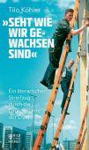 Seht wie wir gewachsen sind', Köhler, Tilo, Bild und Heimat, EAN/ISBN-13: 9783867892018