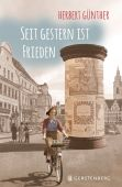 Seit gestern ist Frieden, Günther, Herbert, Gerstenberg Verlag GmbH & Co.KG, EAN/ISBN-13: 9783836956611