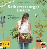 Selbstversorger Basics, Kullmann, Folko, Gräfe und Unzer, EAN/ISBN-13: 9783833865343