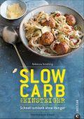 Slow Carb für Einsteiger, Schilling, Rebecca/Grossmann Schuerle, Christian Verlag, EAN/ISBN-13: 9783959610896