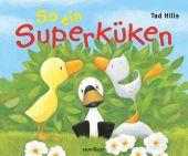 So ein Superküken!, Hills, Tad, Fischer Sauerländer, EAN/ISBN-13: 9783737360371