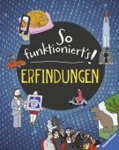 So funktioniert's! Erfindungen, Turner, Matt, Ravensburger Buchverlag, EAN/ISBN-13: 9783473554584