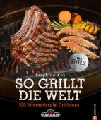 So grillt die Welt, Kok, Ralph de, Christian Verlag, EAN/ISBN-13: 9783959610063