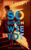 So schön wie tot, Haffner, Peter, Nagel & Kimche AG Verlag, EAN/ISBN-13: 9783312010592
