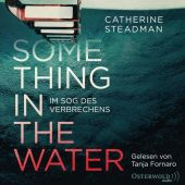 Something in the Water - Im Sog des Verbrechens, Steadman, Catherine, Osterwold audio, EAN/ISBN-13: 9783869524214