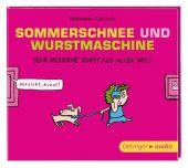Sommerschnee und Wurstmaschine - Sehr moderne Kunst aus aller Welt
