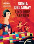 Sonia Delaunay und ihre Farben, Manes, Cara/Ramos, Fatinha, Diogenes Verlag AG, EAN/ISBN-13: 9783257021561