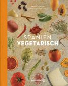 Spanien vegetarisch, Kunzke, Margit/Beer, Günter, Christian Brandstätter, EAN/ISBN-13: 9783710601644