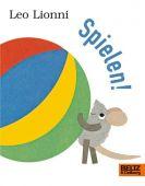 Spielen!, Lionni, Leo, Beltz, Julius Verlag, EAN/ISBN-13: 9783407794062
