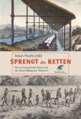 Sprengt die Ketten, Hochschild, Adam, Klett-Cotta, EAN/ISBN-13: 9783608941234