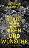 Stadt der Feen und Wünsche, Steinkopf, Leander, Carl Hanser Verlag GmbH & Co.KG, EAN/ISBN-13: 9783446258600