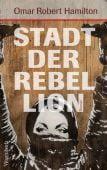 Stadt der Rebellion, Hamilton, Omar Robert, Wagenbach, Klaus Verlag, EAN/ISBN-13: 9783803132949