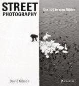 Street Photography: Die 100 besten Bilder, Gibson, David, Prestel Verlag, EAN/ISBN-13: 9783791383354