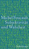 Subjektivität und Wahrheit, Foucault, Michel, Suhrkamp, EAN/ISBN-13: 9783518586860