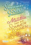Summer Girls - Matilda und die Sommersonneninsel, Sahler, Martina/Wolz, Heiko, Carlsen Verlag GmbH, EAN/ISBN-13: 9783551651655