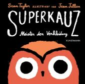 Superkauz, Taylor, Sean, Verlag Antje Kunstmann GmbH, EAN/ISBN-13: 9783956142079