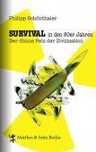 Survival in den 80er Jahren, Schönthaler, Philipp, MSB Matthes & Seitz Berlin, EAN/ISBN-13: 9783957571496